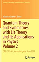 Quantum Theory and Symmetries with Lie Theory and Its Applications in Physics Volume 2: QTS-X/LT-XII, Varna, Bulgaria, June 2017 (Springer Proceedings in Mathematics & Statistics (255))