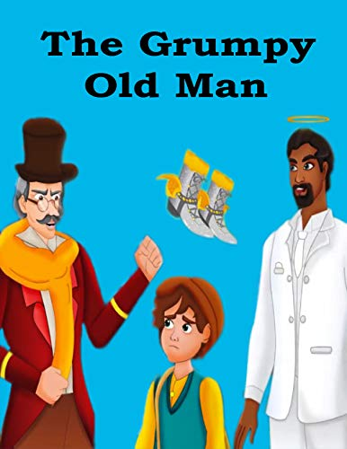 Couverture du livre The Grumpy Old Man: English Cartoon | Moral Stories For Kids | Classic Stories (English Edition)