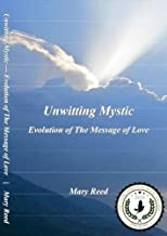 Unwitting Mystic: Evolution of The Message of Love