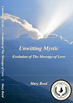 Unwitting Mystic  Evolution of The Message of Love