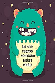 Be the reason someone smiles today: medium size, portable, lined notebook with page number and date, ideal for organization, daily planner, journal, ... funny, smile, cartoon, drawing, inspirational