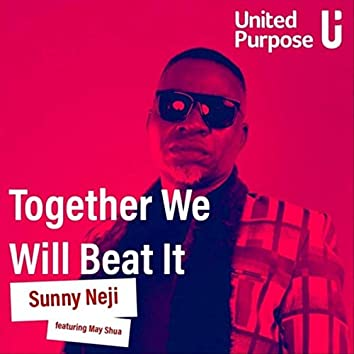 Together We Will Beat It (feat. May Shua)
