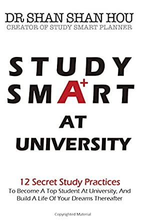 Study Smart, Everyone Can Get an A at University