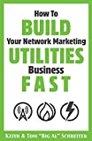 How To Build Your Network Marketing Utilities Business Fast