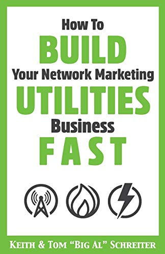 "Compare Textbook Prices for How To Build Your Network Marketing Utilities Business Fast  ISBN 9781948197618 by Schreiter, Keith,Schreiter, Tom ""Big Al"""