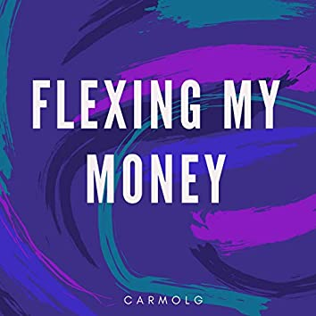 Flexing My Money