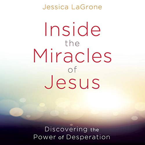 Inside the Miracles of Jesus audiobook cover art