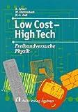 Low Cost - High Tech - Freihandversuche Physik: Anregungen für einen zeitgemässen Unterricht