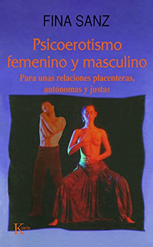 PSICOEROTISMO FEMENINO Y MASCULINO: Para unas relaciones placenteras, autónomas y justas (Autoayuda) (Spanish Edition)