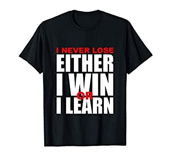 I Never Lose I Either Win or Learn Sport Chess T-Shirt