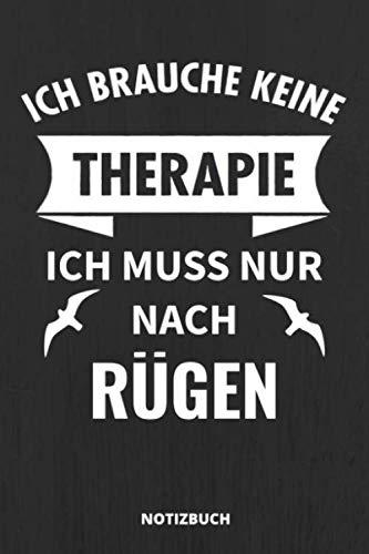 Notizbuch: Schönes Rügen Notizbuch für alle Ostsee Urlauber - Ich brauche keine Therapie ich muss nur nach Rügen - 110 linierte Seiten im praktischen A5 Taschenformat