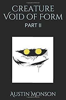 Creature Void of Form: Part 2