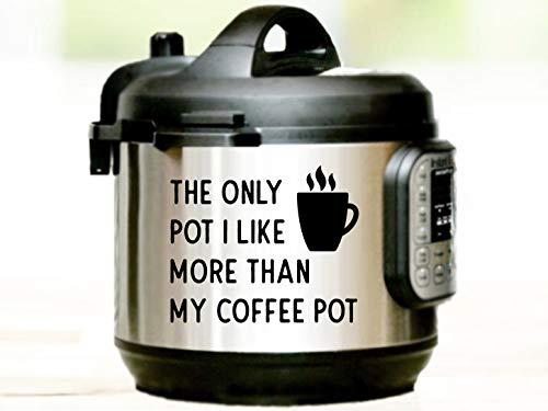 The Only Pot I Like More Than My Coffee Pot Autocollant mural instantané pour pot de café