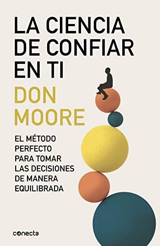 La ciencia de confiar en ti de Dr. Don A. Moore