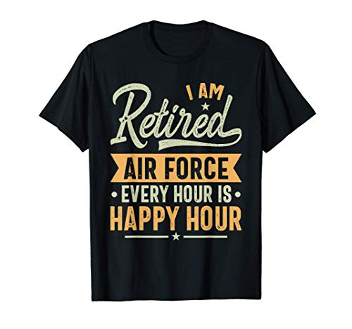 Retired Air Force Gift Ideas - Air Force Retired Gifts Camiseta