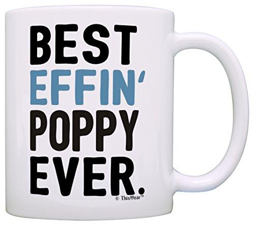Funny Grandpa Poppy Grandpa Best Effin Poppy Ever Grandpa Coffee Mug Tea Cup White