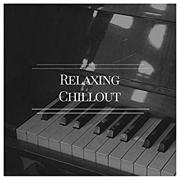 """""""Relaxing Chillout Grand Piano Collection"""""""
