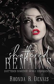 Shattered Remains by [Rhonda Dennis]