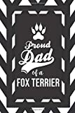 Proud Dad Of A Fox Terrier: Pet Dad Gifts For Fathers Journal Lined Notebook To Write In