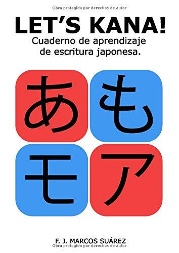 Let's Kana!: Cuaderno de aprendizaje de escritura...