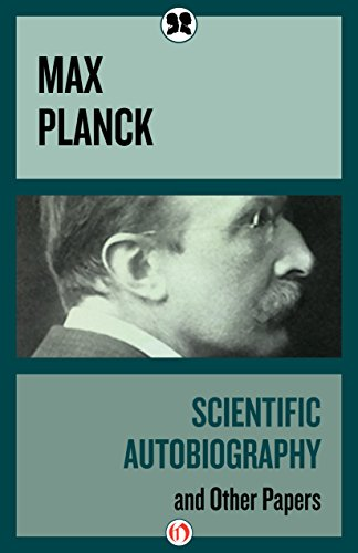 Scientific Autobiography: And Other Papers