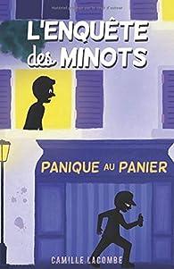 L'enquête des minots, tome 1 : Panique au panier par Camille Lacombe