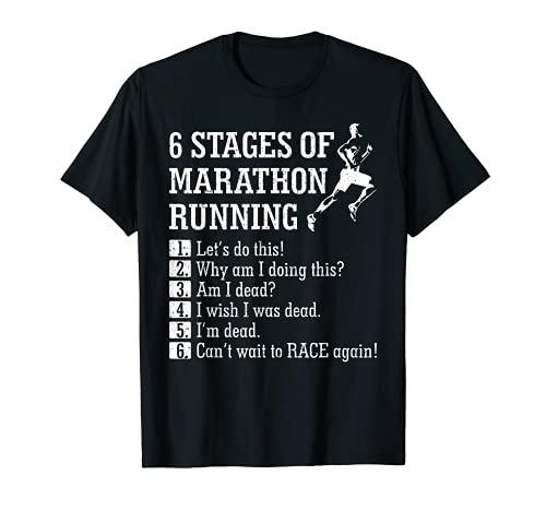 6 Stages of Marathon Running Tee shirt Gift for Runner T-Shirt