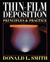 Thin Film Deposition: Principles and Practice
