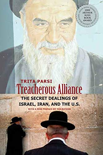 Parsi, T: Treacherous Alliance: The Secret Dealings of Israel, Iran, and the United States