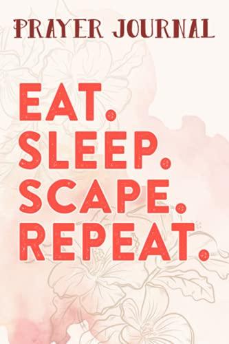 Prayer Journal Eat Sleep Scape RepeaGood - 2007 Buying GF Good MMORPG:...