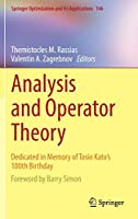 Analysis and Operator Theory: Dedicated in Memory of Tosio Kato's 100th Birthday (Springer Optimization and Its Applications, 146)