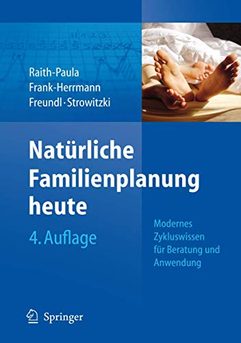 Natürliche Familienplanung heute: Modernes Zykluswissen für Beratung und Anwendung