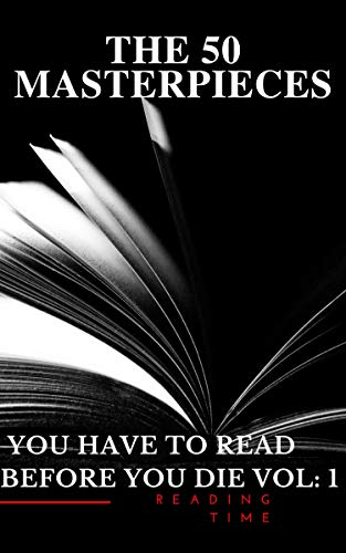 50 Masterpieces you have to read before you die vol: 1 (English Edition)