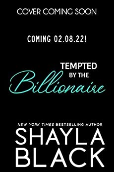 Tempted by the Billionaire (A Forbidden Age-Gap, Boss-Assistant Romance) (Forbidden Confessions Book 9) by [Shayla Black]