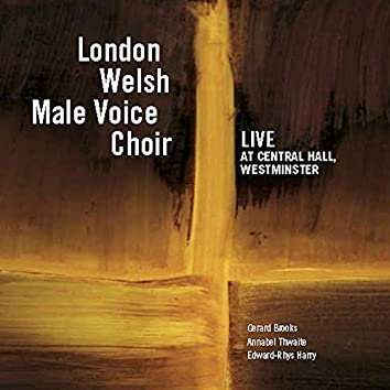 London Welsh Male Voice Choir (Live at Central Hall, Westminster)