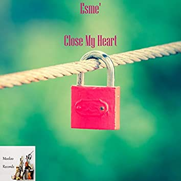 Close My Heart
