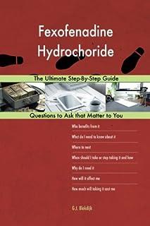 Fexofenadine Hydrochoride; The Ultimate Step-By-Step Guide