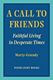 A Call to Friends: Faithful Living in Desperate Times