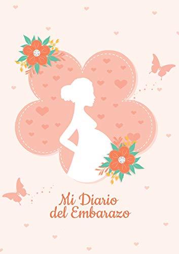 Diario de mi Embarazo - Para registrar los 9 meses más especiales de tu vida - Mi Agenda embarazo Regalos para mamas embarazadas: Diario del Embarazo