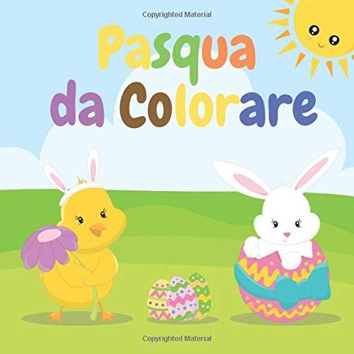 Pasqua da Colorare: Libro Da Colorare Per Bambini - Pasqua Regalo Bimbi…Libri Da Colorare E Dipingere