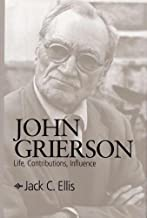John Grierson: Life, Contributions, Influence