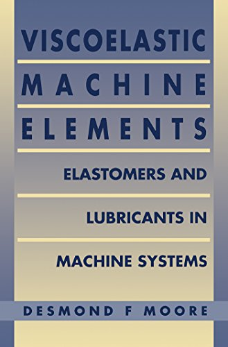 Viscoelastic Machine Elements: Elastomers and Lubricants in Machine Systems (English Edition)