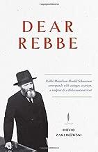 Dear Rebbe: Rabbi Menachem Mendel Schneerson corresponds with a singer, a writer, a sculptor & a Holocaust survivor