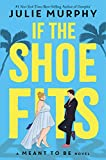 Image of If the Shoe Fits: A Meant to be Novel