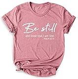 Be Still and Know That I Am God Shirt, Christian Shirt, Religious Shirts for Women, Christian T Shirts Women, Faith Shirts, Bible Verse Tee