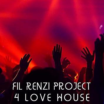 4 Love House
