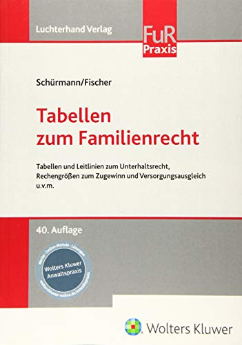 Preisvergleich Produktbild Tabellen zum Familienrecht: Tabellen und Leitlinien zum Unterhaltsrecht,  Rechengrößen zum Zugewinn und Versorgungsausgleich u.v.m.
