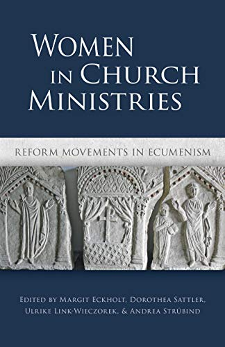 Women in Church Ministries: Reform Movements in Ecumenism