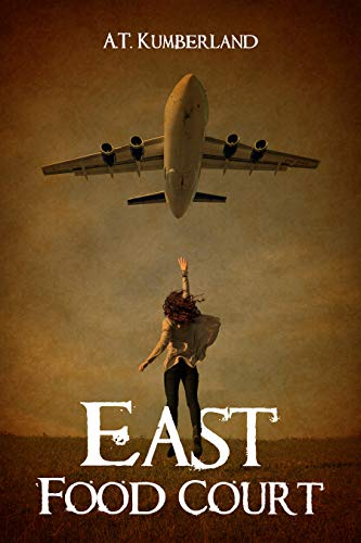 East Food Court: A Young Adult Dystopian Airport Novel
