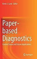 Paper-based Diagnostics: Current Status and Future Applications